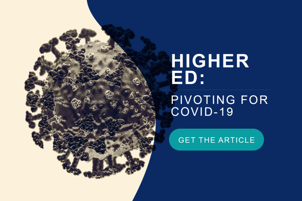 Higher Ed: Pivoting for COVID-19
