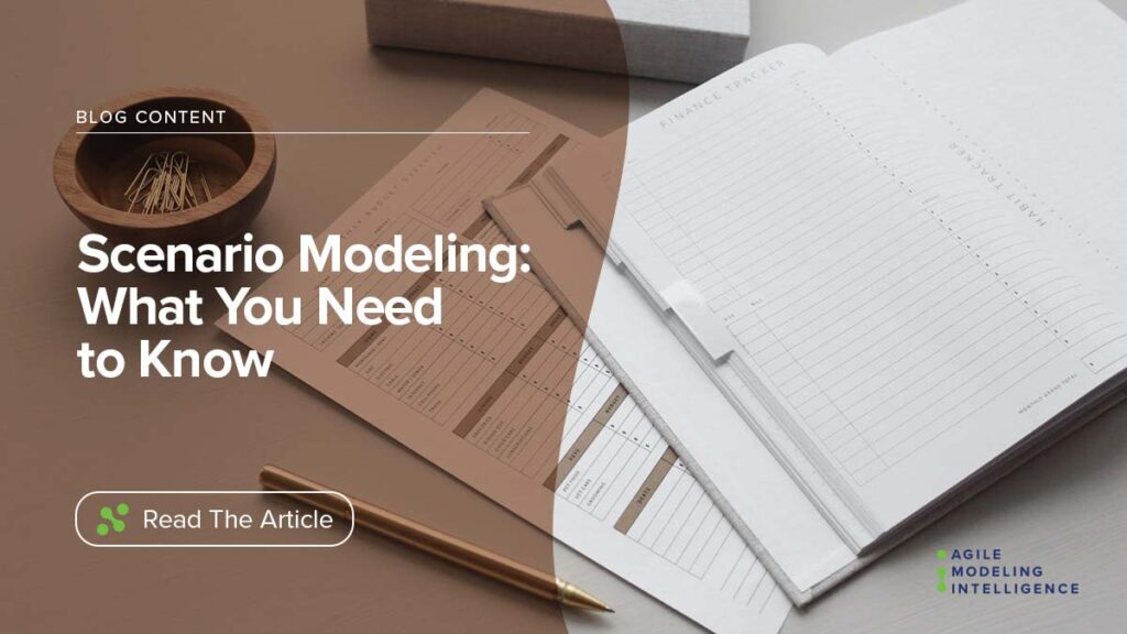 Scenario Modeling: What You Need to Know