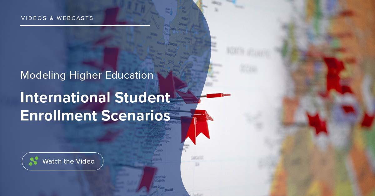 Higher Ed: Modeling International Student Enrollment Scenarios