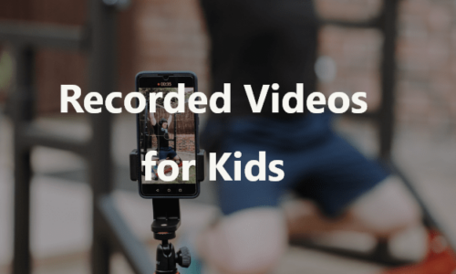Recorded Videos for Kids 1
