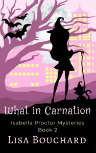 Cover of the novel What in Carnation by Lisa Bouchard
