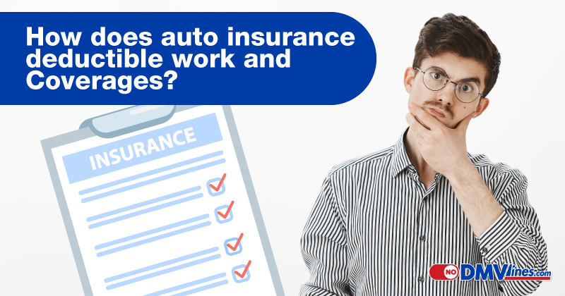 How-does-auto-insurance-deductible-work-and-Coverages