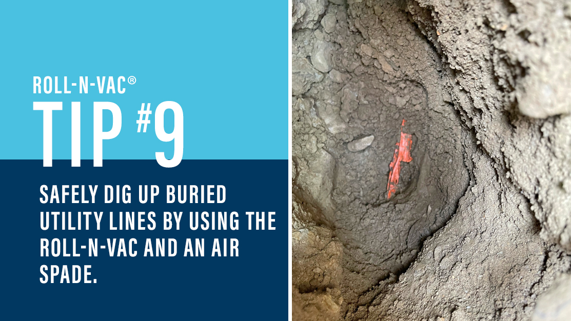 Roll-n-vac Tip #9 Safely dig up buried utility lines by using the Roll-n-vac and an air spade