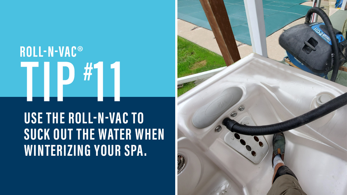 Use the Roll-n-Vac to winterize your spa