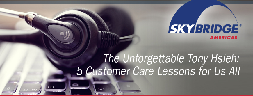 The Unforgettable Tony Hsieh: 5 Customer Care Lessons for Us All