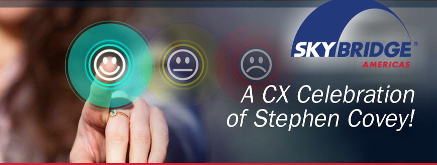 A CX Celebrationof Stephen Covey!
