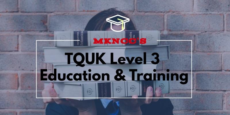 TQUK LEVEL 3 education and training