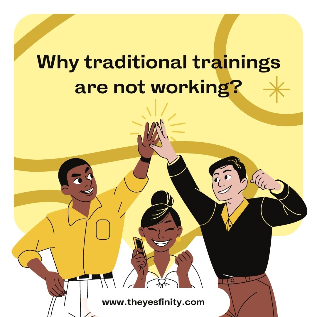 Why traditional learning does not work?