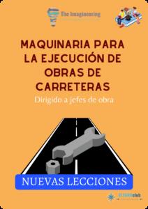 Maquinaria para la ejecución de obras de carreteras. Dirigido a jefes de obra