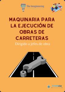 Maquinaria para la ejecución de obras de carreteras. Dirigido a jefes de obra 1