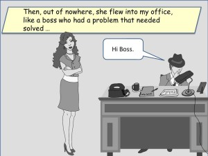 The boss is the smartest person in the story.