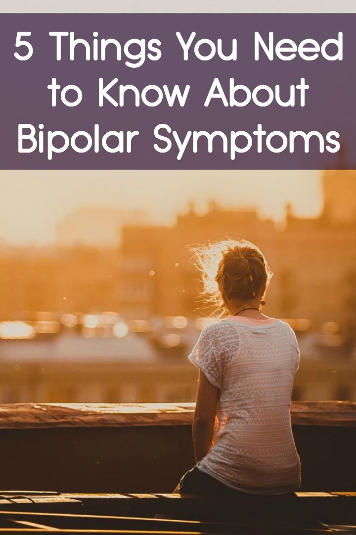 5 Things You Need to Know About Bipolar Symptoms ~