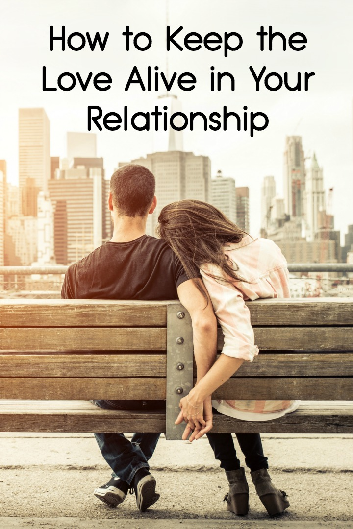 How to Keep the Love Alive in Your Relationship -
