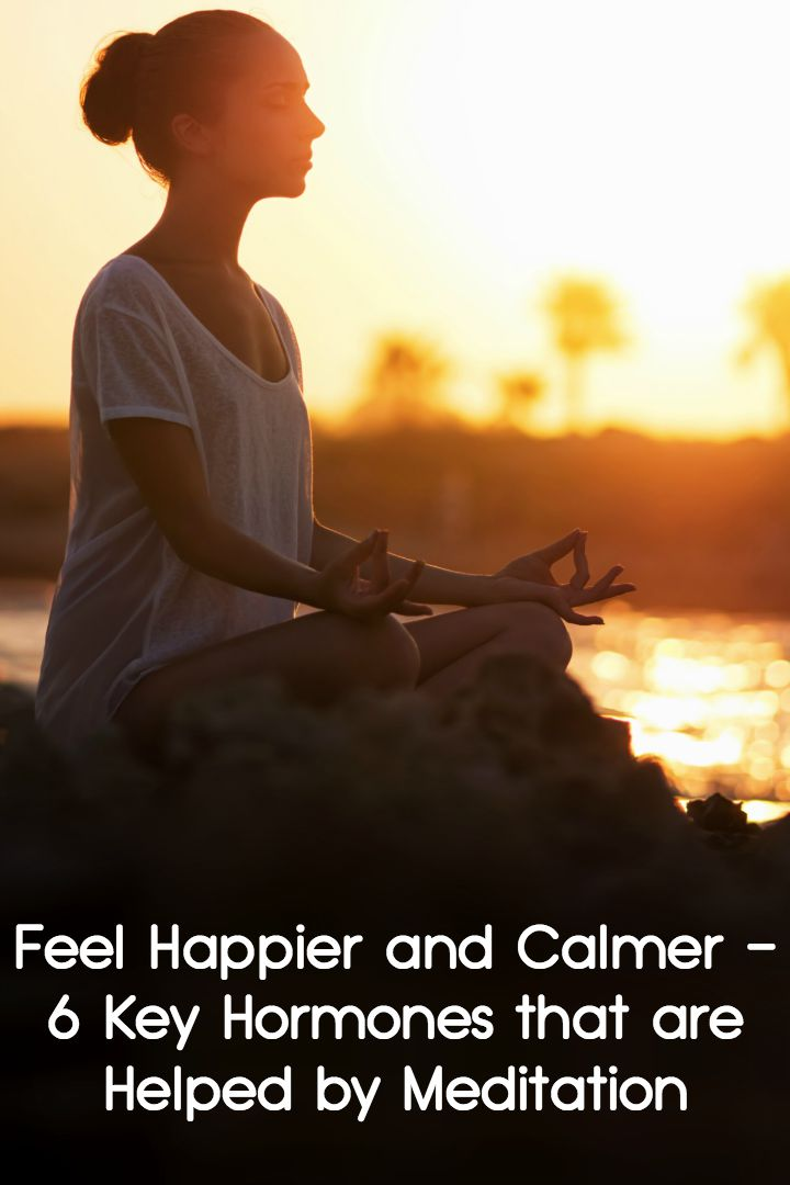 Feel Happier and Calmer - 6 Key Hormones that are Helped by Meditation ~