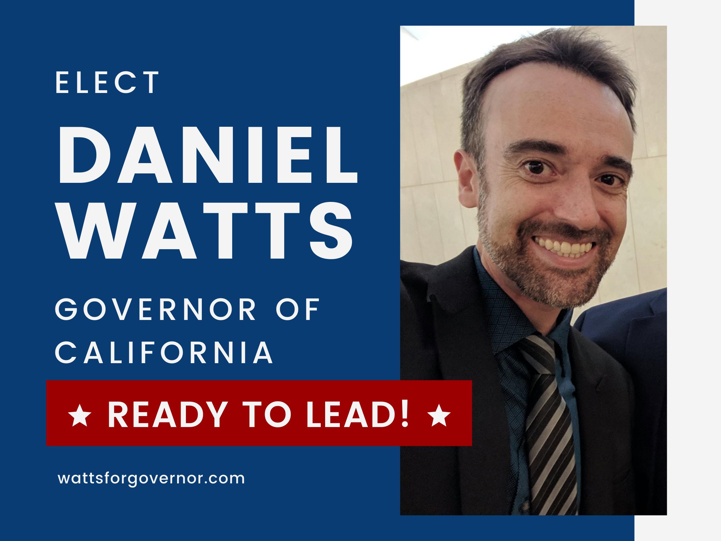 Daniel Watts | California Governor