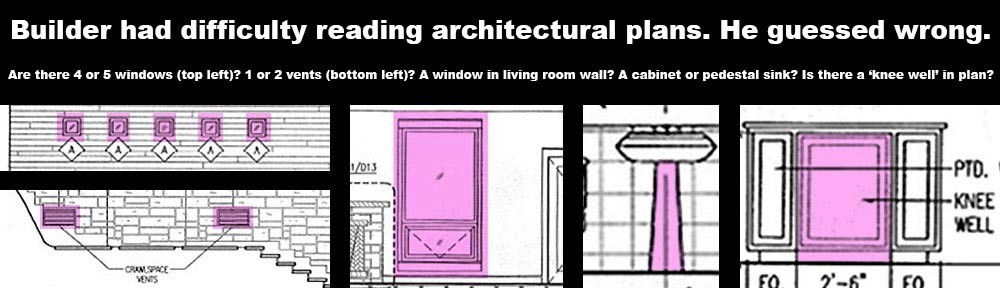 Builders had trouble reading architectural plans.