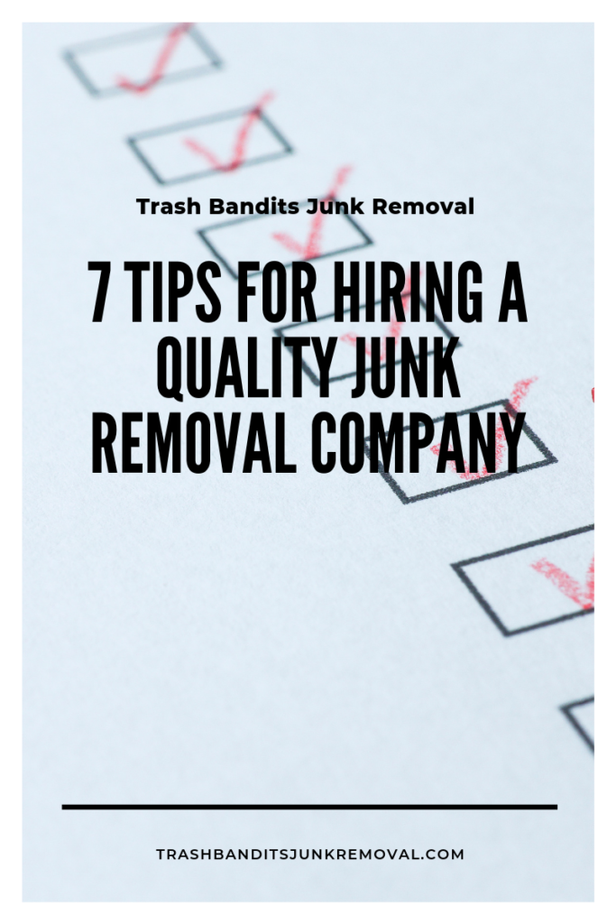 7 Tips For Hiring A Quality Junk Removal