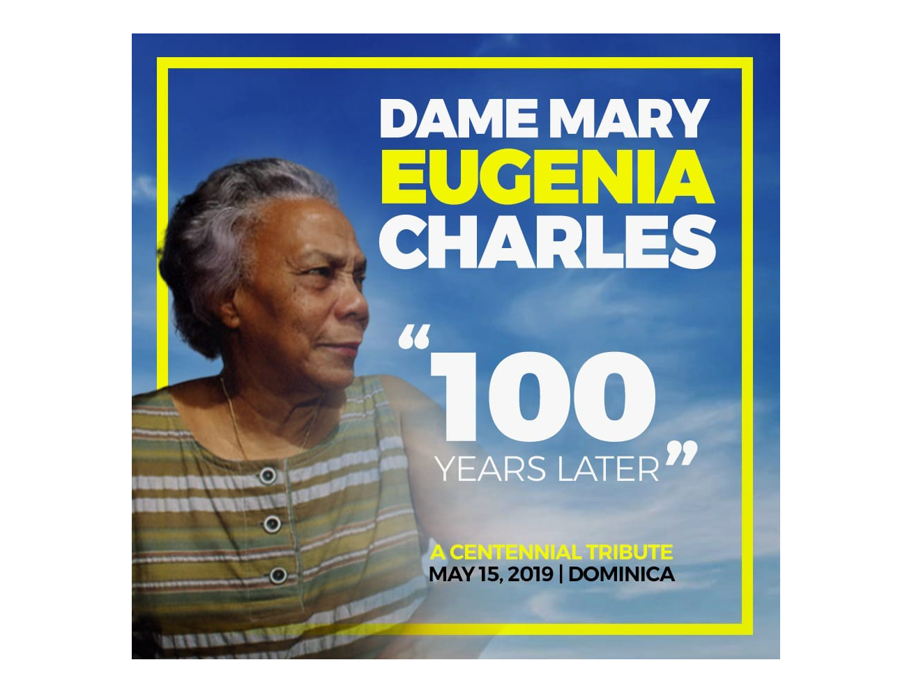 """Dame Mary Eugenia Charles, """"100 Years Later"""""""