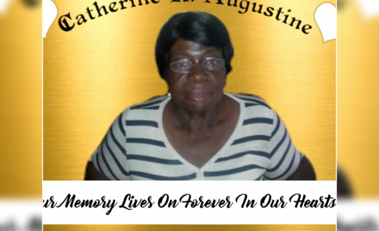 Death Announcement of 72 year old Catherine R.Augustine better known as Aunty Catherine or Catho of Canefield who resided at the Dominica Infirmary
