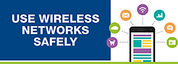 Use Wireless Networks Safely