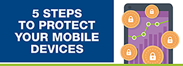 5 Steps to Protect Your Mobile Devices
