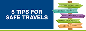 5 Tips for Safe Travels