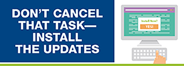 Don't Cancel That Task—Install the Updates