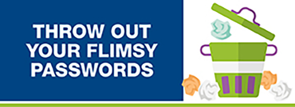 Throw Out Your Flimsy Passwords