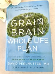 """RECOMMENDED READING! """"THE GRAIN BRAIN, WHOLE LIFE PLAN"""""""