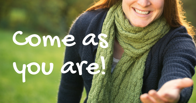 Come As You Are … Anytime