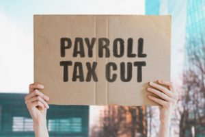 Payroll Tax Cut: Things To Consider