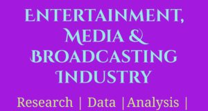 Entertainment, Media and Broadcasting Industry- MBA Media Management industry Industry – Sector Entertainment Media Broadcasting Industry 300x160