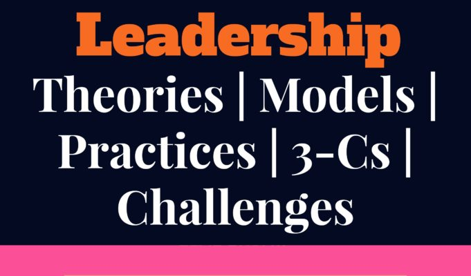 Leadership-management theories, models, processes, challenges and limitations mba knowledge MBA Knowledge With Free Resources and Tools Leadership management 681x400