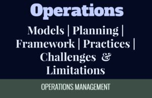 operations management models, approaches, framework, processes, benefits and limitations