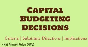 Capital Budgeting Decisions | Criteria | Substitute Directions | Implications