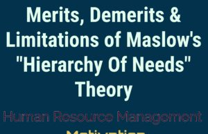 Advantages, Disadvantages and Limitations of Maslow's Hierarchy of Need Theory