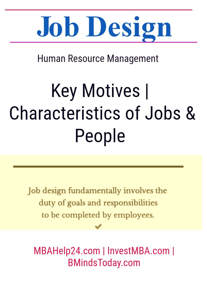 Job Design | Key Motives | Characteristics of Jobs and People | HR job design Job Design | Key Motives | Characteristics of Jobs and People | HR job design