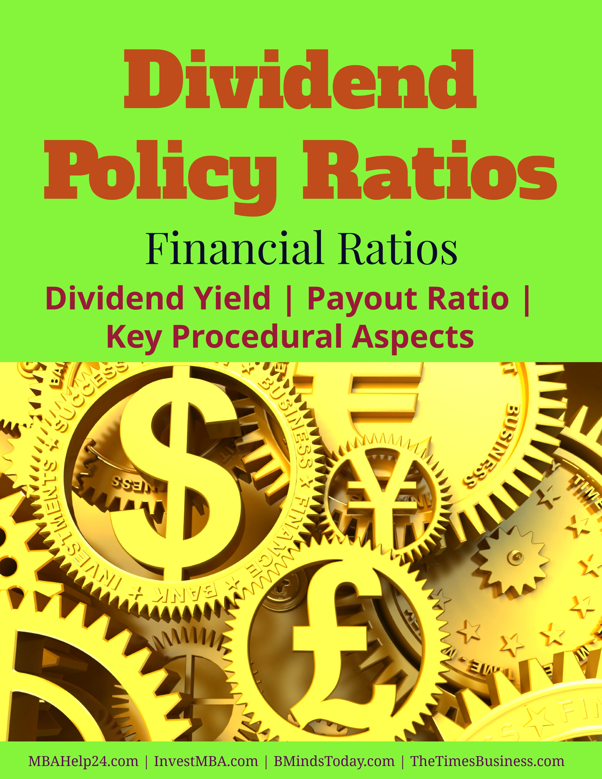 Dividend Policy Ratios- Dividend Yield, Payout Ratio, Key Procedural Aspects Dividend Policy Ratios Dividend Policy Ratios | Dividend Yield | Payout Ratio | Key Procedural Aspects Dividend Policy Ratios Dividend Yield Payout Ratio Key Procedural Aspects