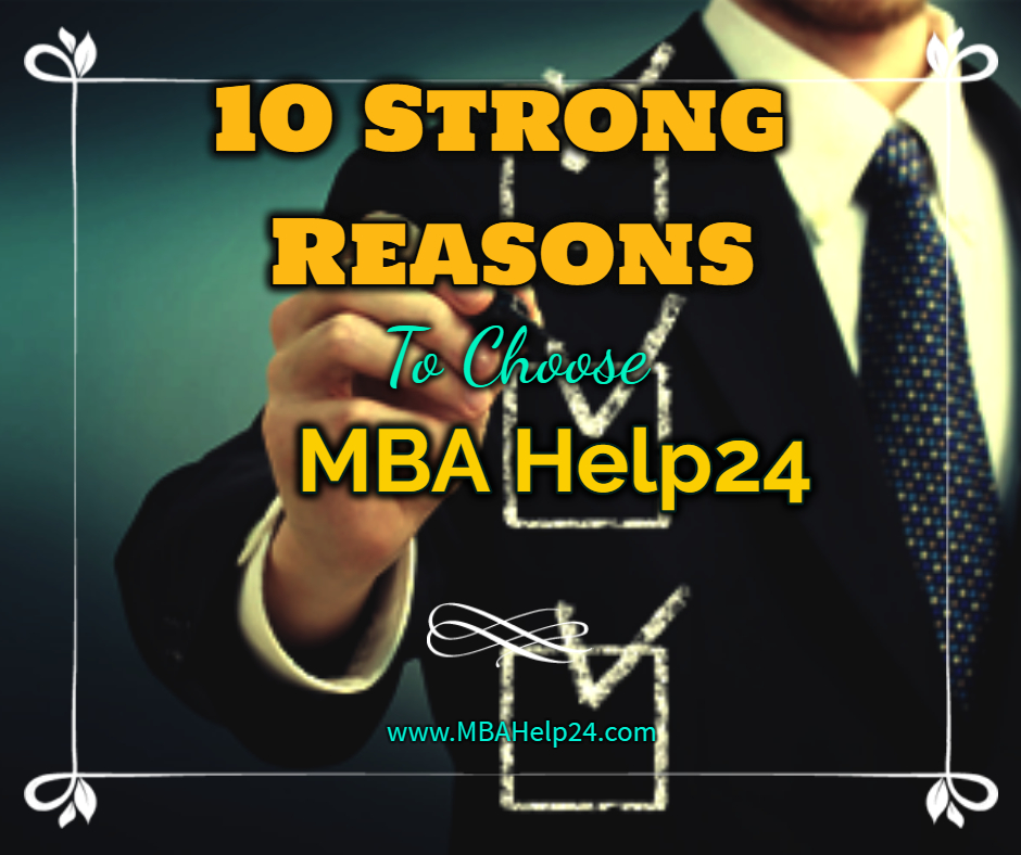 10 strong reasons to choose MBAHelp24  Why Us 10 strong reasons to choose MBAHelp24