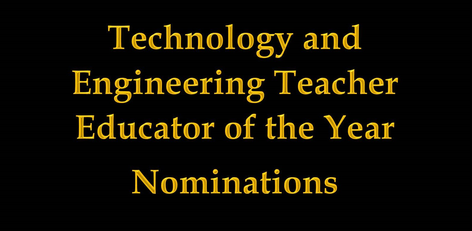 Technology and Engineering Teacher Educator of the Year Nominations