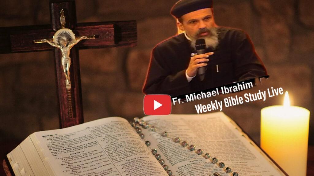 Fr. Michael Ibrahim Bible Study Youtube Playlist