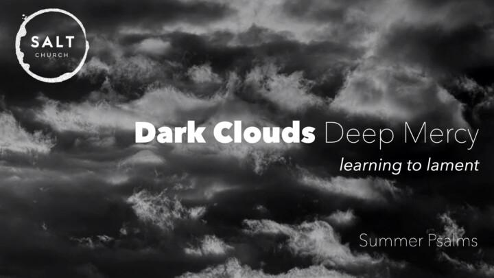 Dark Clouds - Deep Mercy