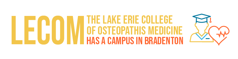 LECOM the Lake Erie College of Ostepathis Medicine has a campus in Bradenton