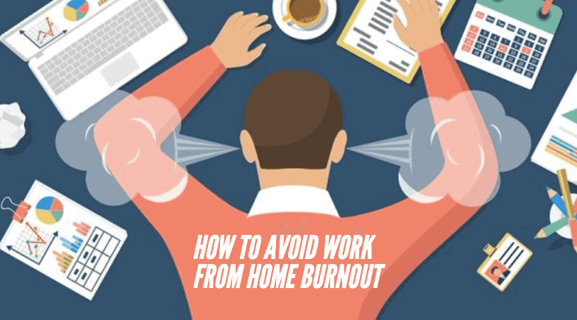 How to Fight Against WFH Burnout