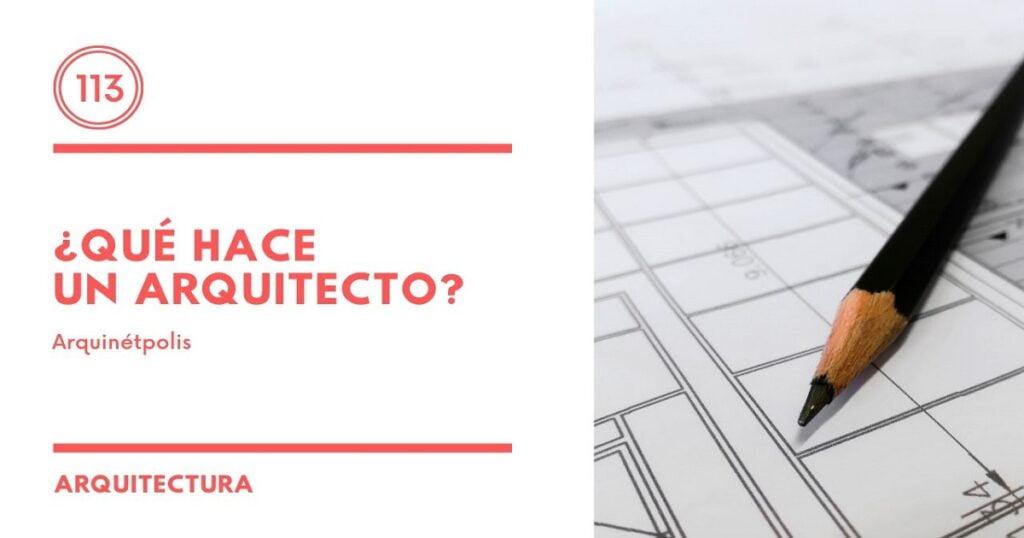Qué hace un Arquitecto