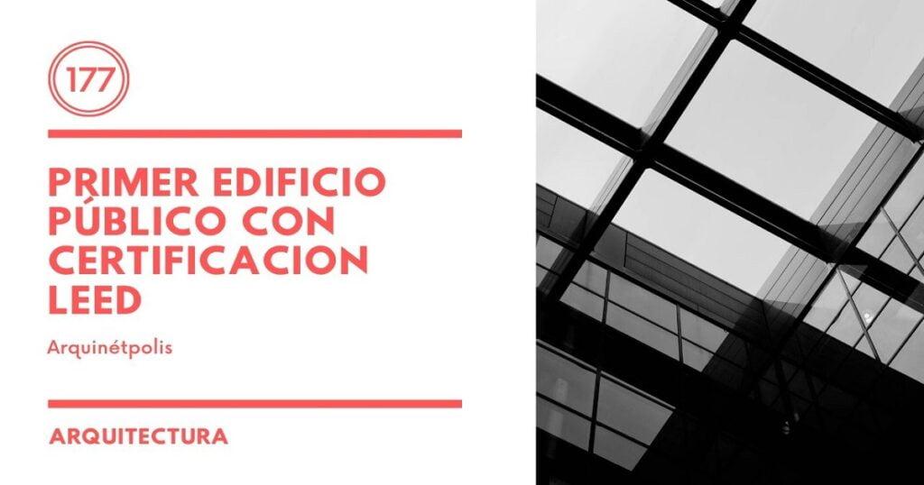 Edificio público con certificación LEED