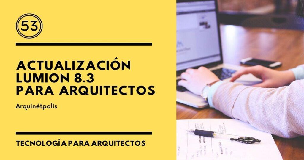 Lumion 8.3 para Arquitectos