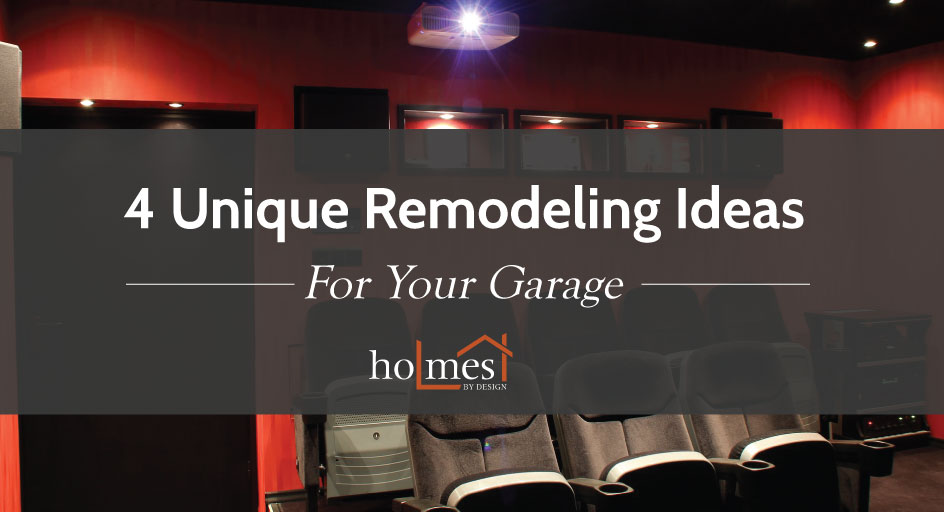 4 Unique Remodeling Ideas For Your Garage