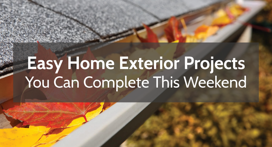 Easy Home Exterior Projects You Can Complete This Weekend