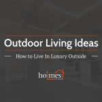 Outdoor living ideas to try at your custom home